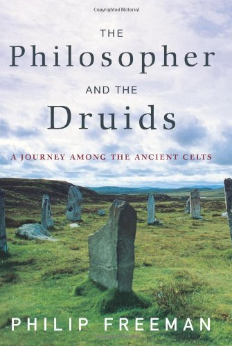9780743262804: The Philosopher and the Druids: A Journey Among the Ancient Celts