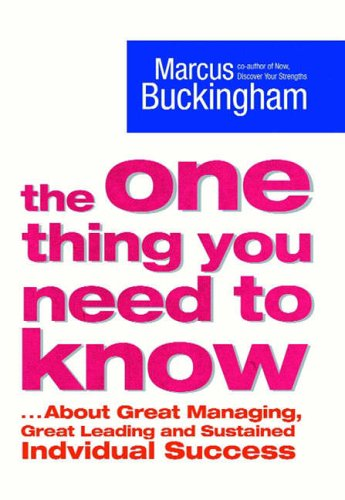9780743263269: The One Thing You Need to Know: .About Great Managing, Great Leading and Sustained Individual Success