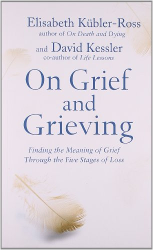 9780743263443: On Grief and Grieving: Finding the Meaning of Grief Through the Five Stages of Loss
