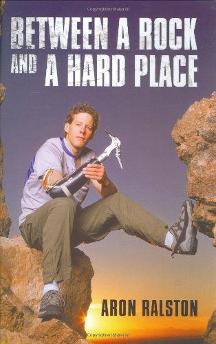 9780743263535: Between a Rock and a Hard Place: My Survival in Blue John Canyon