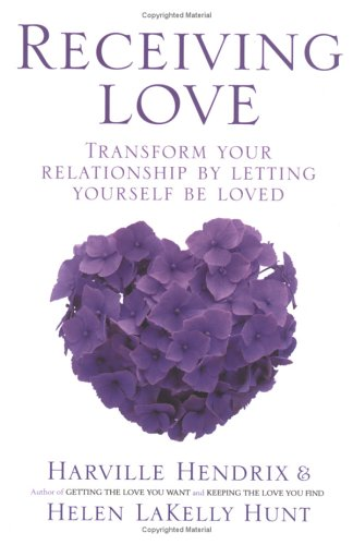 9780743263641: Receiving Love: Letting Yourself Be Loved Will Transform Your Relationship