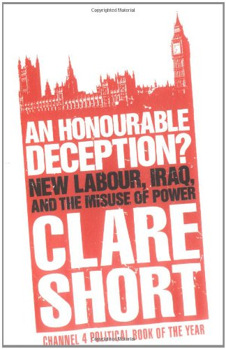 9780743263931: An Honourable Deception?: New Labour, Iraq, and the Misuse of Power