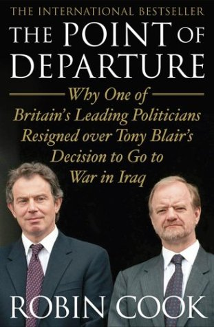 9780743264235: The Point of Departure: Why One of Britain's Leading Politicians Resigned over Tony Blair's Decision to Go to War in Iraq