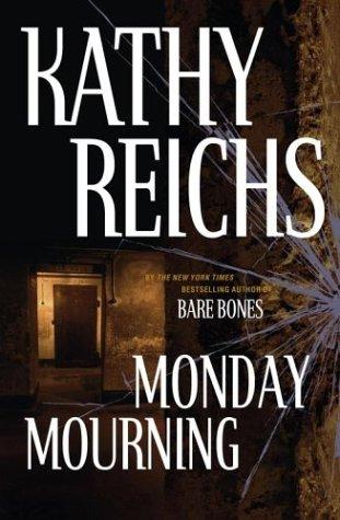Monday Mourning.: KATHY REICHS