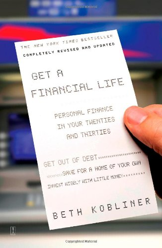 9780743264365: Get a Financial Life: Personal Finance in Your Twenties and Thirties