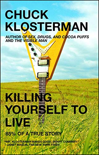 9780743264464: Killing Yourself to Live: 85% of a True Story