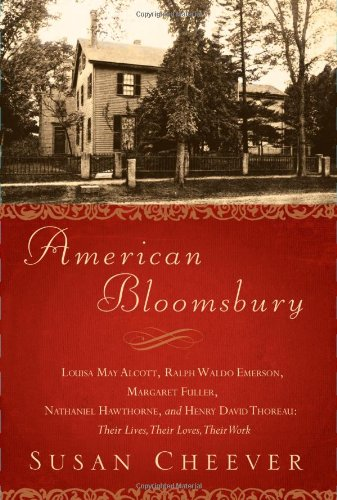 9780743264617: American Bloomsbury: Louisa May Alcott, Ralph Waldo Emerson, Margaret Fuller, Nathaniel Hawthorne, and Henry David Thoreau: Their Lives, Their Loves, Their Work