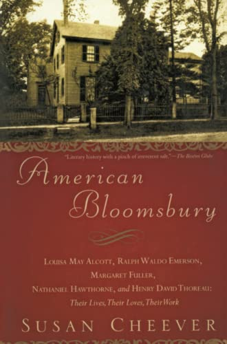 9780743264624: American Bloomsbury: Louisa May Alcott, Ralph Waldo Emerson, Margaret Fuller, Nathaniel Hawthorne, and Henry David Thoreau: Their Lives, Their Loves, Their Work