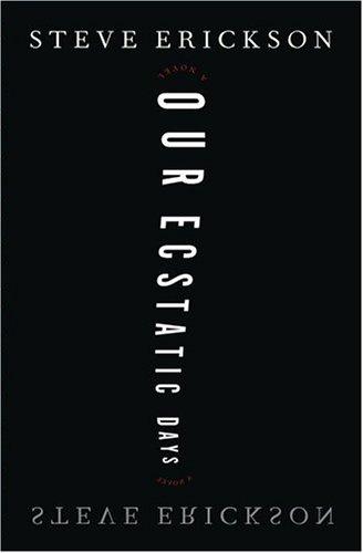 9780743264723: Our Ecstatic Days: A Novel