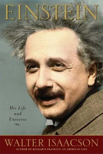Einstein: His Life and Universe: Isaacson, Walter