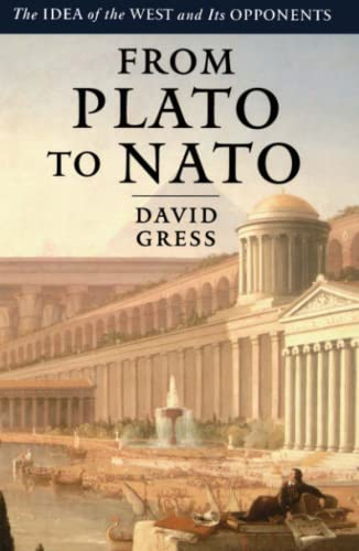 9780743264884: From Plato to NATO: The Idea of the West and Its Opponents