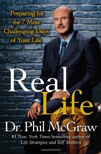 9780743264952: Real Life: Preparing for the 7 Most Challenging Days of Your Life