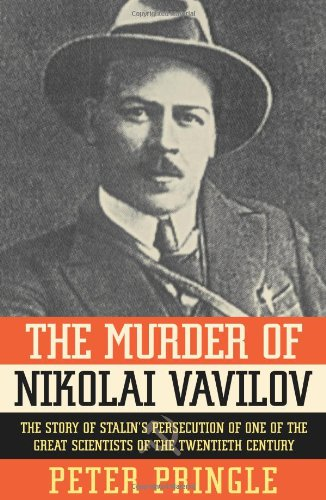 9780743264983: The Murder of Nikolai Vavilov: The Story of Stalin's Persecution of One of the Great Scientists of the Twentieth Century