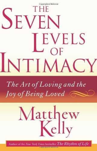 9780743265119: The Seven Levels of Intimacy: The Art of Loving And the Joy of Being Loved