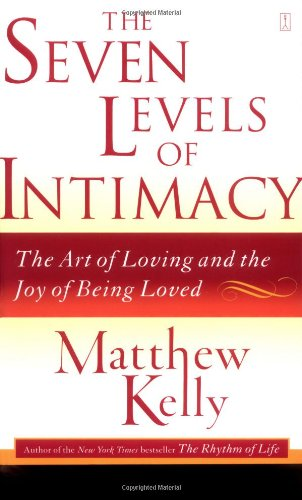 9780743265126: The Seven Levels of Intimacy: The Art of Loving And the Joy of Being Loved