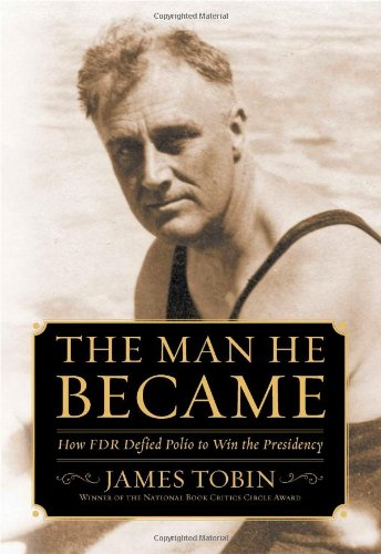 9780743265157: The Man He Became: How FDR Defied Polio to Win the Presidency