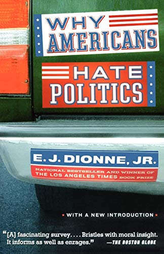 9780743265737: Why Americans Hate Politics