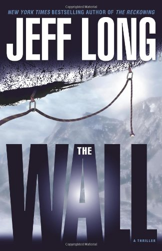 The Wall: A Thriller: Jeff Long