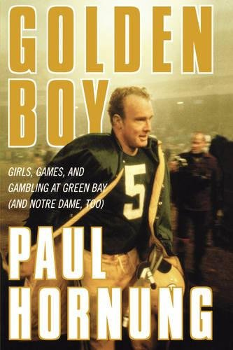 Golden Boy - Girls, Games, and Gambling at Green Bay and Notre Dame Too