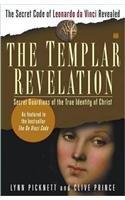 9780743266222: The Templar Revelation: Secret Guardians of the True Identity of Christ