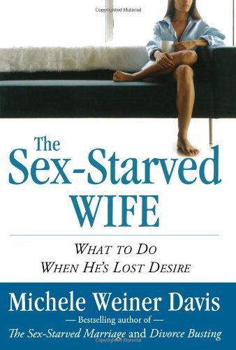 9780743266260: The Sex-Starved Wife: What to Do When He's Lost Desire