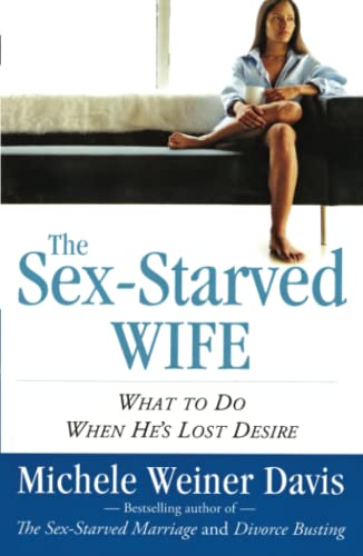 9780743266277: The Sex-Starved Wife: What to Do When He's Lost Desire