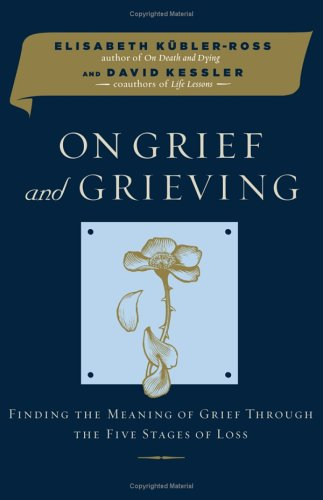 9780743266284: On Grief and Grieving: Finding the Meaning of Grief Through the Five Stages of Loss