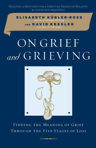 9780743266291: On Grief and Grieving: Finding the Meaning of Grief Through the Five Stages of Loss