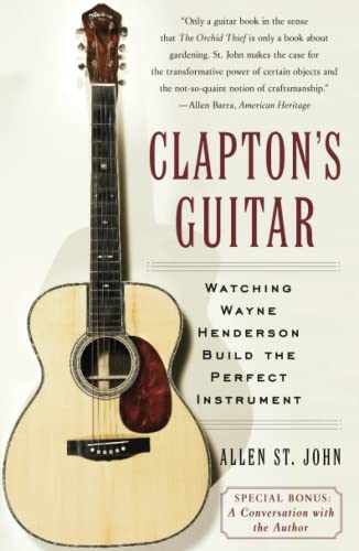 9780743266369: Clapton's Guitar: Watching Wayne Henderson Build the Perfect Instrument