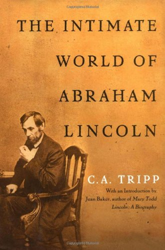 The Intimate World of Abraham Lincoln: Tripp, C. A.;