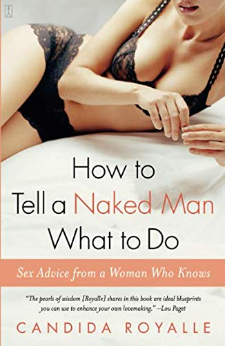 9780743266451: How to Tell a Naked Man What to Do: Sex Advice from a Woman Who Knows