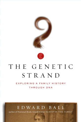 The Genetic Strand: Exploring a Family History: Edward Ball