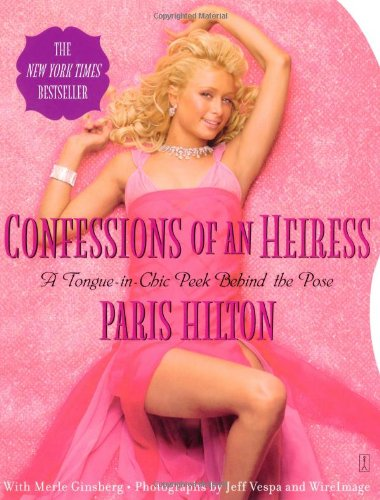 9780743266659: Confessions of an Heiress: A Tongue-In-Chic Peek Behind the Pose