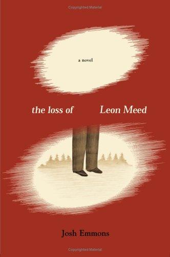 The Loss of Leon Meed: A Novel: Emmons, Josh