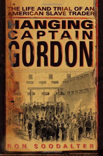 9780743267274: Hanging Captain Gordon: The Life and Trial of an American Slave Trader