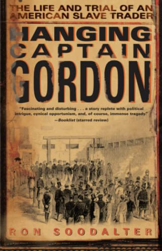 9780743267281: Hanging Captain Gordon: The Life and Trial of an American Slave Trader