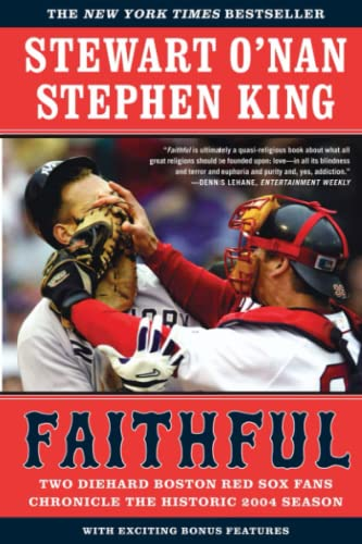 9780743267533: Faithful: Two Diehard Boston Red Sox Fans Chronicle the Historic 2004 Season
