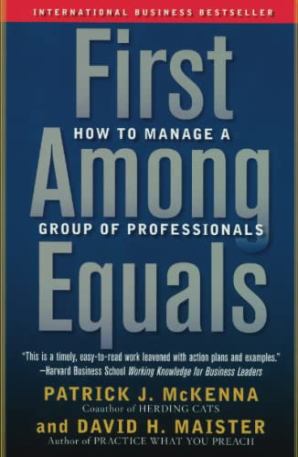 9780743267588: First Among Equals: How To Manage A Group Of Professionals
