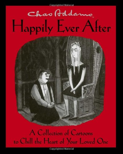 9780743267779: Chas Addams Happily Ever After: A Collection of Cartoons to Chill the Heart of You
