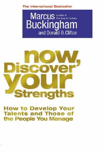9780743267915: ({NOW, DISCOVER YOUR STRENGTHS: HOW TO DEVELOP YOUR TALENTS AND THOSE OF THE PEOPLE YOU MANAGE}) [{ By (author) Marcus Buckingham, By (author) Donald O. Clifton }] on [June, 2005]