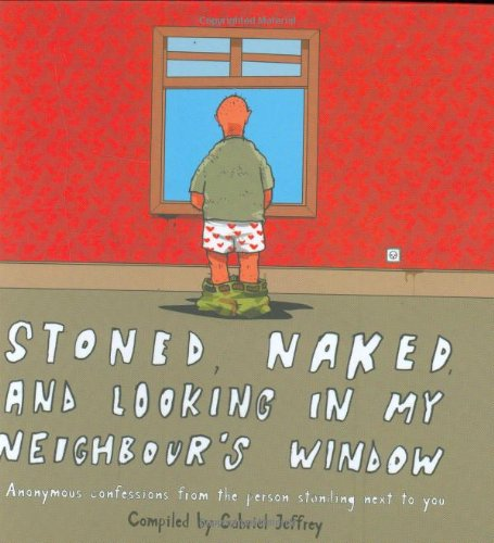 9780743268264: Stoned, Naked and Looking in My Neighbour's Window