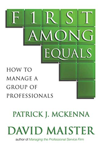 9780743268325: First Among Equals: How To Manage A Group Of Professionals
