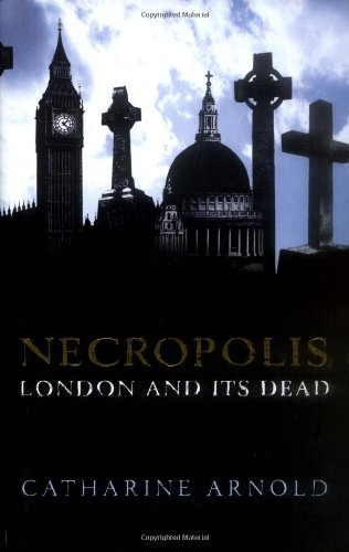 9780743268332: Necropolis: London and Its Dead