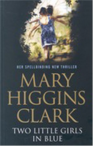 Two Little Girls in Blue (0743268563) by Mary Higgins Clark