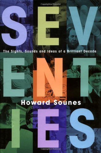 9780743268592: Seventies: The Sights, Sounds and Ideas of a Brilliant Decade