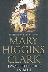 Two Little Girls In Blue: CLARK, MARY HIGGINS