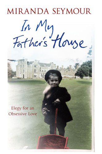 9780743268677: In My Father's House : Elegy for an Obsessive Love