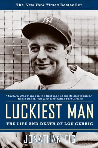 9780743268936: Luckiest Man: The Life and Death of Lou Gehrig