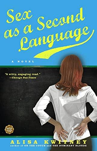 9780743268943: Sex as a Second Language: A Novel