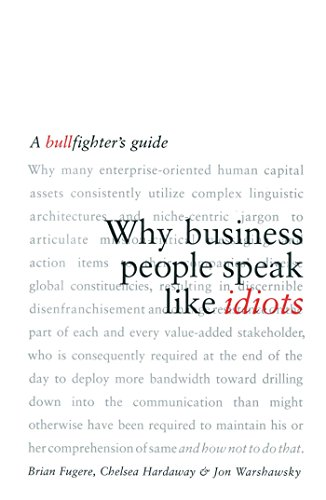 9780743269094: Why Business People Speak Like Idiots: A Bullfighter's Guide